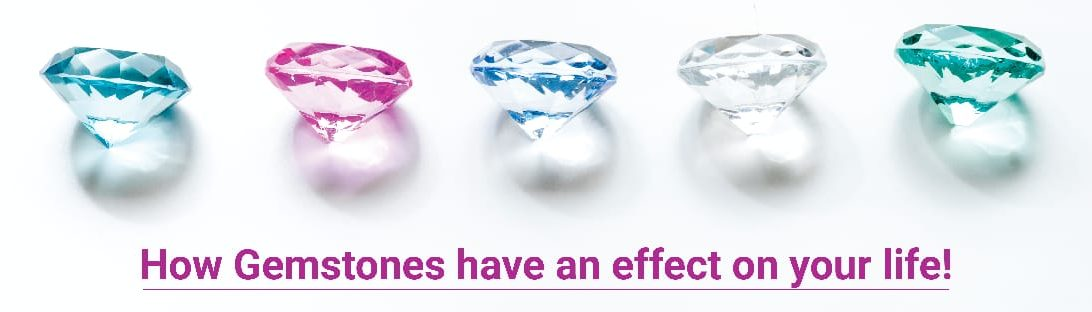 gemstones effect on our lives